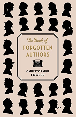 Christopher Fowler Remembers Forgotten Authors